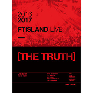 (에프티아일랜드) 2016-2017 FTISLAND LIVE [THE TRUTH] DVD